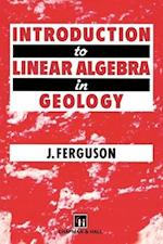 Introduction to Linear Algebra in Geology af John Ferguson