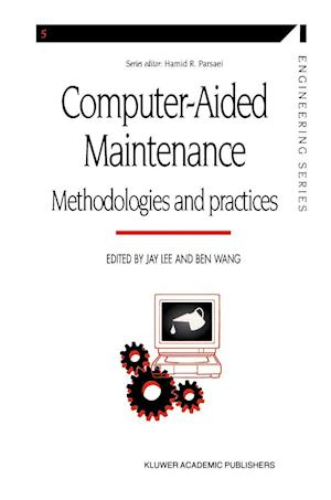 Computer-aided Maintenance : Methodologies and Practices