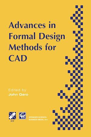 Advances in Formal Design Methods for CAD : Proceedings of the IFIP WG5.2 Workshop on Formal Design Methods for Computer-Aided Design, June 1995