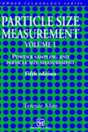 Particle Size Measurement : Volume 1: Powder sampling and particle size measurement