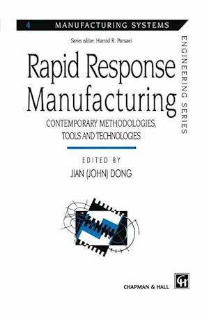 Rapid Response Manufacturing : Contemporary methodologies, tools and technologies