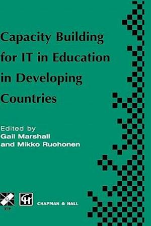 Capacity Building for IT in Education in Developing Countries : IFIP TC3 WG3.1, 3.4 & 3.5 Working Conference on Capacity Building for IT in Education