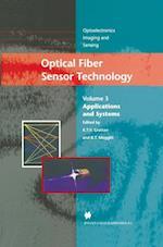 Optical Fiber Sensor Technology (Optoelectronics, Imaging and Sensing, nr. 3)