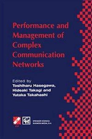 Performance and Management of Complex Communication Networks
