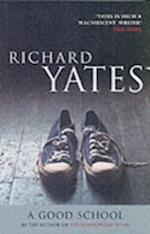 A Good School af Richard Yates