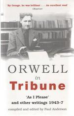Orwell in Tribune af Paul Anderson, George Orwell