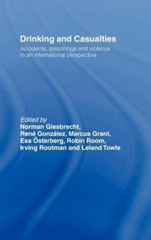 Drinking and Casualties: Accidents, Poisonings and Violence in an International Perspective