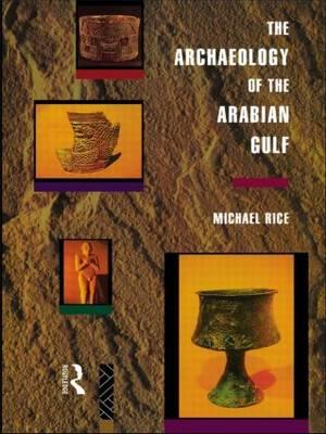 Bog, hardback The Archaeology of the Arabian Gulf af Michael Rice