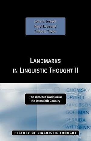 Bog, paperback Landmarks in Linguistic Thought af Nigel Love, Talbot J Taylor, John Joseph