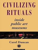 Civilizing Rituals (Re Visions: Critical Studies in the History & Theory of Art)