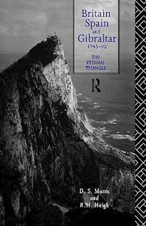 Britain, Spain and Gibraltar 1945-1990