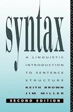 Syntax: A Linguistic Introduction to Sentence Structure af Jim Miller, E. K. Brown, James V. Miller
