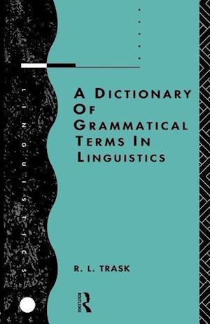 A Dictionary of Grammatical Terms in Linguistics