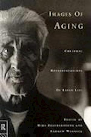 Images of Aging : Cultural Representations of Later Life