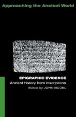 Epigraphic Evidence (Approaching the Ancient World)