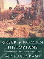 Greek and Roman Historians: Information and Misinformation af Michael Grant