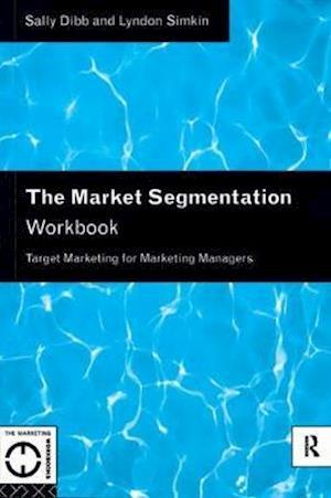 The Market Segmentation Workbook