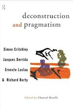 Deconstruction and Pragmatism af Jacques Derrida, Chantal Mouffe, etc