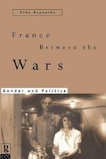 France Between the Wars: Gender and Politics