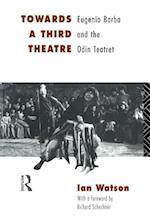 Towards a Third Theatre af Richard Schechner, Ian Watson
