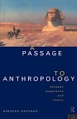 A Passage to Anthropology: Between Experience and Theory af K. Hastrup, Kirsten Hastrup, Hastrup Kirsten