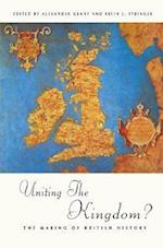Uniting the Kingdom?: The Making of British History af A. Grant