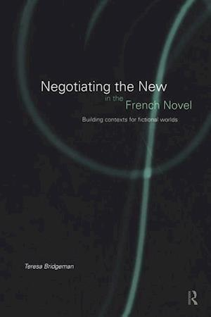 Negotiating the New in the French Novel