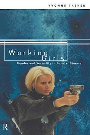 Working Girls : Gender and Sexuality in Popular Cinema