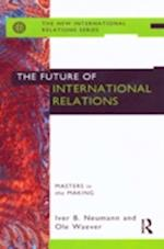 The Future of International Relations (The New International Relations)