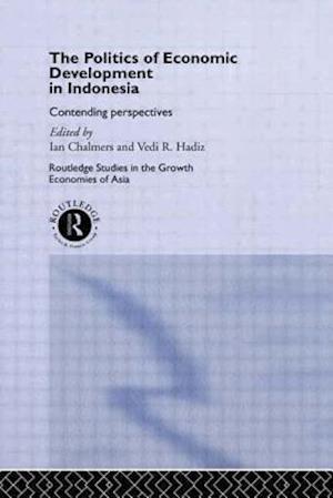 The Politics of Economic Development in Indonesia