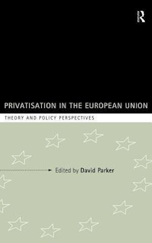 Privatization in the European Union: Theory and Policy Perspectives