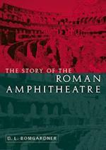 The Story of the Roman Amphitheatre