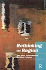 Rethinking the Region: Spaces of Neo-Liberalism af John Allen