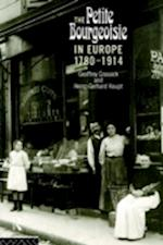 The Petite Bourgeoisie in Europe 1780-1914 af Geoffrey Crossick, Heinz-Gerhard Haupt