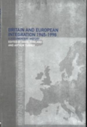 Britain and European Integration, 1945 - 1998