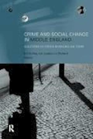 Crime and Social Change in Middle England : Questions of Order in an English Town