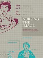 Nursing the Image: Media, Culture and Professional Identity