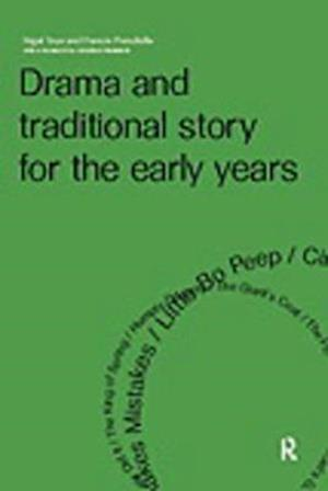 Drama and Traditional Story for the Early Years