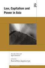 Law, Capitalism and Power in Asia (Asian Capitalisms)