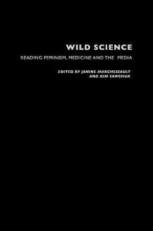 Wild Science: Reading Feminism, Medicine and the Media