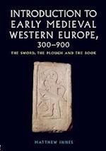 An Introduction to Early Medieval Western Europe, 300-900
