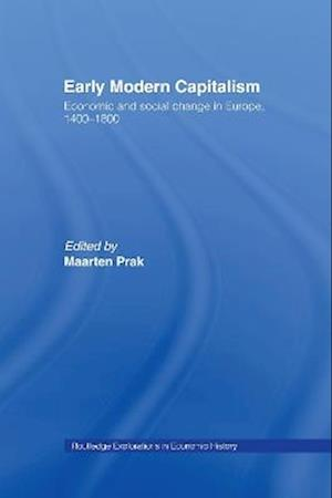 Early Modern Capitalism: Economic and Social Change in Europe 1400-1800