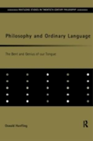 Philosophy and Ordinary Language: Bent and Genius of Our Tongue