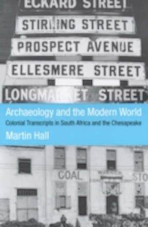Bog, hardback Archaeology and the Modern World af Martin Hall