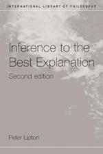 Inference to the Best Explanation (International Library of Philosophy)