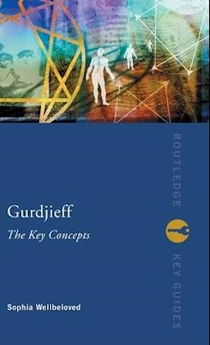 Gurdjieff: The Key Concepts