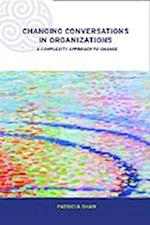 Changing Conversations in Organizations (Complexity and Emergence in Organizations)