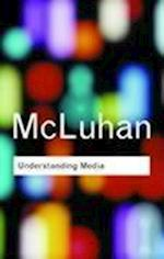 Understanding Media (Routledge Classics)