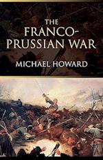 The Franco-Prussian War af Michael Howard