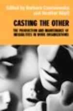 Casting the Other (Routledge Studies in Management, Organizations and Society)